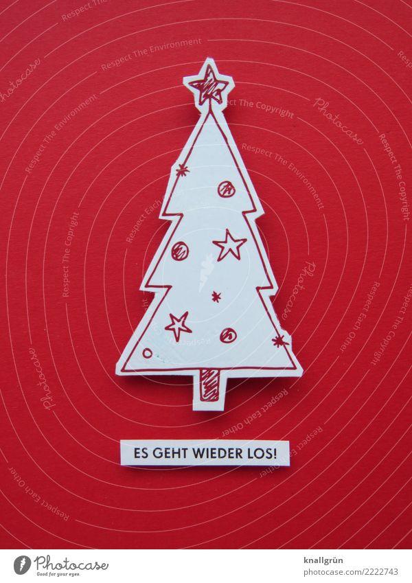 ES GEHT WIEDER LOS! Dekoration & Verzierung Schriftzeichen Schilder & Markierungen Weihnachtsbaum Kommunizieren schön einzigartig rot schwarz weiß Gefühle