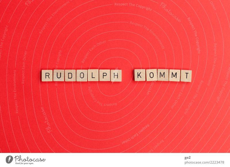Rudolph kommt Weihnachten & Advent rot Spielen Zusammensein Schriftzeichen Kreativität Lebensfreude Idee Neugier Wunsch Inspiration Vorfreude Erwartung Rentier