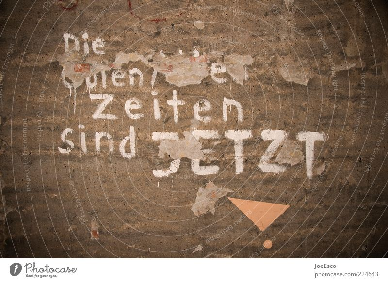 die guten zeiten sind jetzt. Wand Mauer Zeit dreckig Beginn kaputt Vergänglichkeit Kreativität Idee verfallen Denken Vergangenheit Verfall Lebensfreude Mut