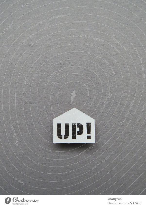 UP! Schriftzeichen Schilder & Markierungen Kommunizieren eckig positiv grau schwarz weiß Gefühle Stimmung Zufriedenheit Optimismus Erfolg Neugier Erwartung