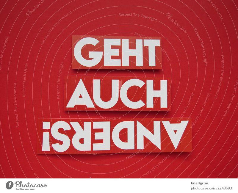 GEHT AUCH !SREDNA Schriftzeichen Schilder & Markierungen Kommunizieren rot weiß Gefühle Stimmung selbstbewußt Coolness rebellieren Farbfoto Studioaufnahme