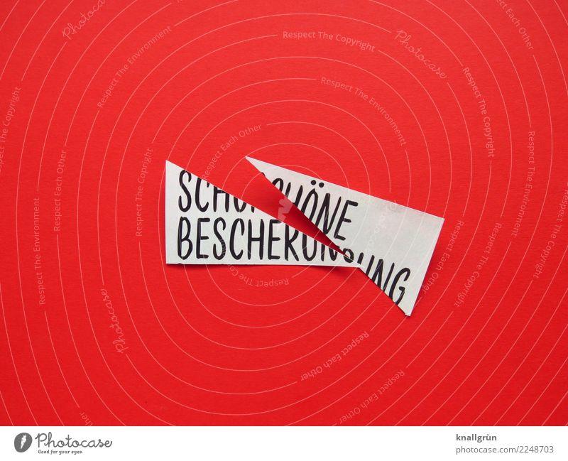SCHÖNE BESCHERUNG Weihnachten & Advent weiß rot Freude schwarz Gefühle Stimmung Schriftzeichen Kommunizieren Schilder & Markierungen kaufen kaputt Spitze