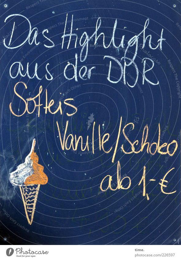 Es war nicht alles schlecht ... damals ... blau Sommer Schilder & Markierungen süß Speiseeis Buchstaben Tafel Werbung Restaurant Gemälde Kreide DDR Schokolade