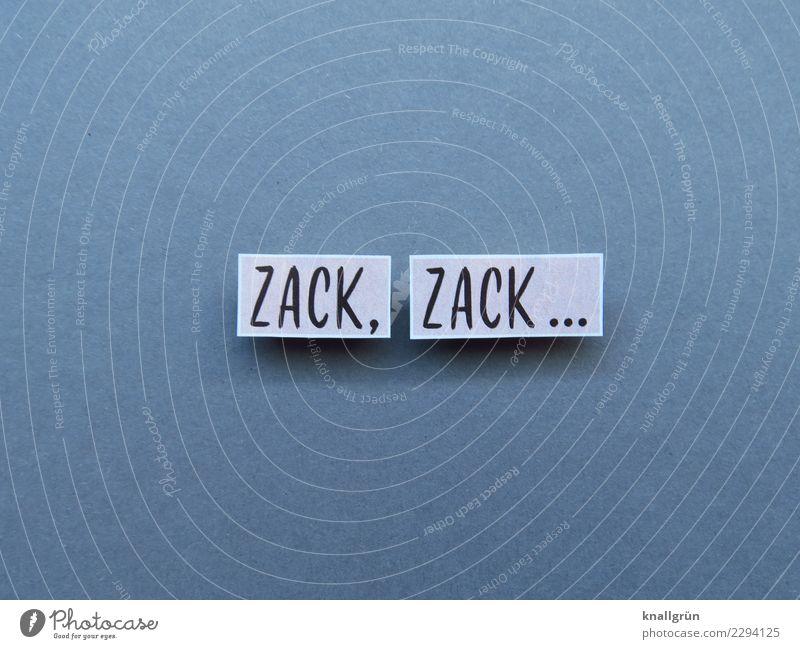 Zack, zack... schnell Beeilung Geschwindigkeit Bewegung Buchstaben Wort Satz Schriftzeichen Text Typographie Letter Sprache Lateinisches Alphabet Verständigung