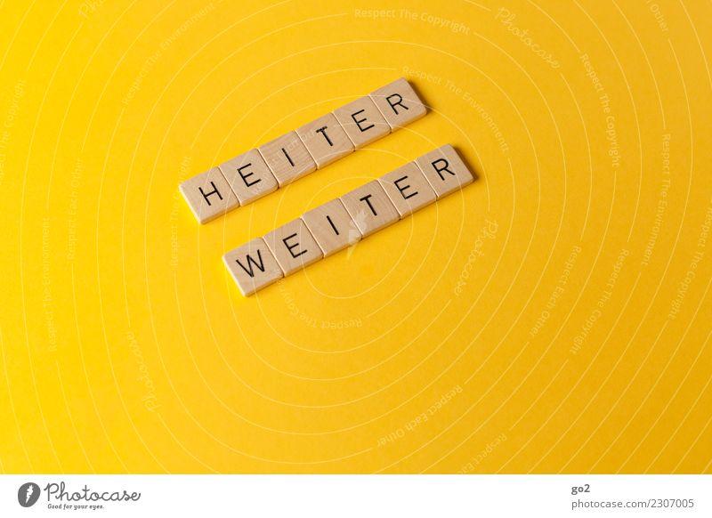 Optimismus Freizeit & Hobby Spielen Schriftzeichen Fröhlichkeit positiv gelb Gefühle Freude Glück Zufriedenheit Lebensfreude Vorfreude Mut Tatkraft Gelassenheit