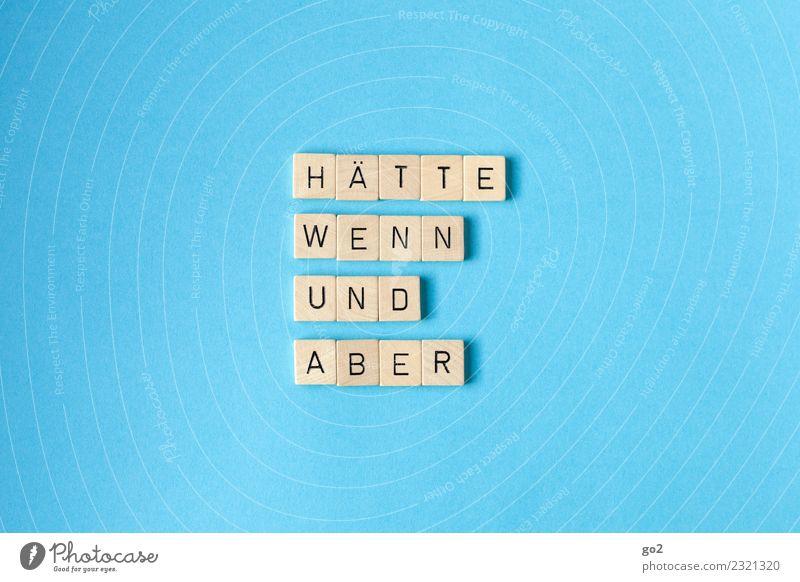 Alles nur Gelaber Freizeit & Hobby Spielen Brettspiel Schriftzeichen blau vernünftig Weisheit Unlust Reue Hemmung Angst Zukunftsangst Schüchternheit Trägheit