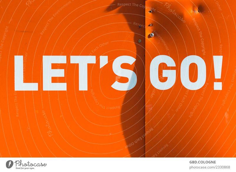 Let's go wohin du willst! #18022018_0069 Schriftzeichen gehen orange Englisch Sprache Fremdsprache auffordern Motivation Beginn Typographie Farbfoto mehrfarbig