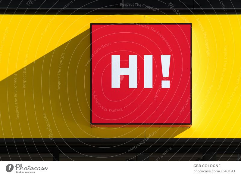 """Sag' doch mal """"Hi"""" rot gelb Schriftzeichen Schilder & Markierungen Hinweisschild Begrüßung Willkommen Gastfreundschaft Warnschild Hallo Begrüßungsworte"""