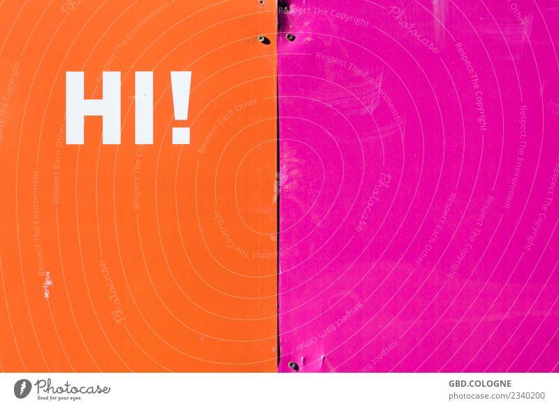 """Sag' doch mal """"Hi"""" orange rosa Stadtleben Schriftzeichen Schilder & Markierungen Hinweisschild Freundlichkeit Straßenkunst Sympathie Begrüßung Warnschild Hallo"""