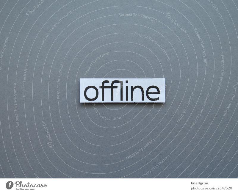 offline weiß Erholung ruhig schwarz Gefühle Zeit grau Freizeit & Hobby Schriftzeichen Kommunizieren Technik & Technologie Schilder & Markierungen Lebensfreude