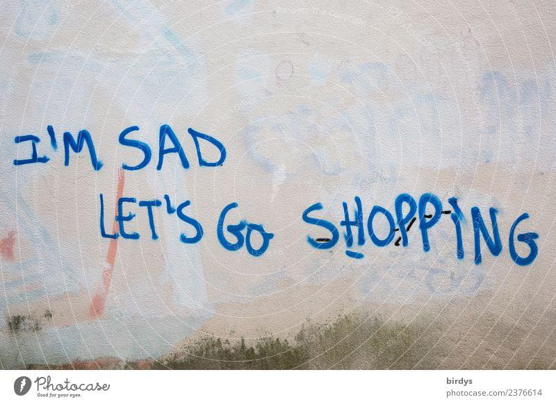 Ersatzbefriedigung blau weiß Freude Lifestyle gelb Wand Graffiti Traurigkeit Gefühle feminin Mauer Schriftzeichen authentisch kaufen planen Schmerz
