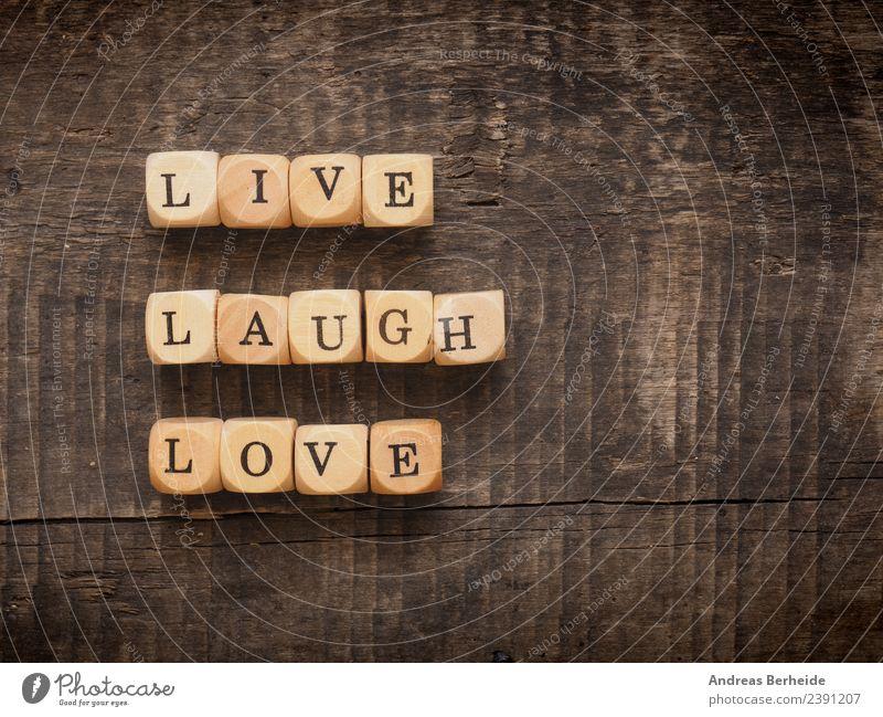 Live laugh love Gesundheit Leben Wohlgefühl Schriftzeichen genießen lachen Liebe positiv retro Freude Inspiration Optimismus wood word wooden Text sign type