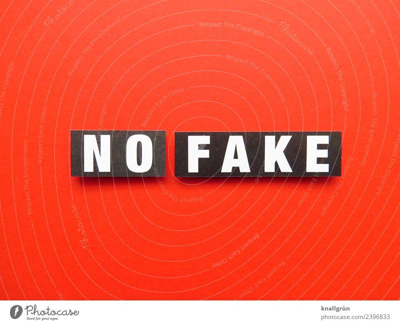 NO FAKE Schriftzeichen Schilder & Markierungen Kommunizieren rot schwarz weiß Gefühle Stimmung Mut Menschlichkeit Verantwortung achtsam Wahrheit Ehrlichkeit
