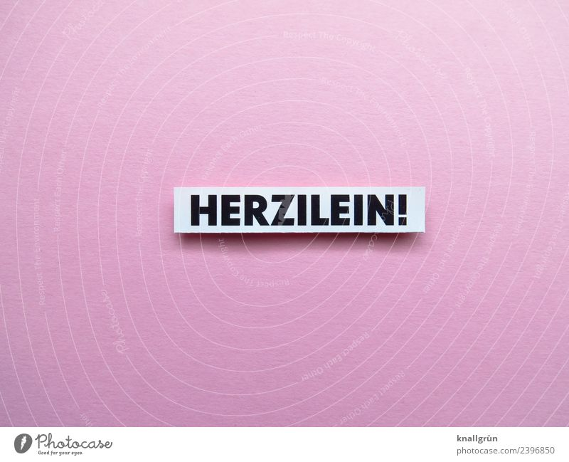 HERZILEIN! Schriftzeichen Schilder & Markierungen Kommunizieren Kitsch rosa schwarz weiß Gefühle Frühlingsgefühle Geborgenheit Sympathie Zusammensein Liebe
