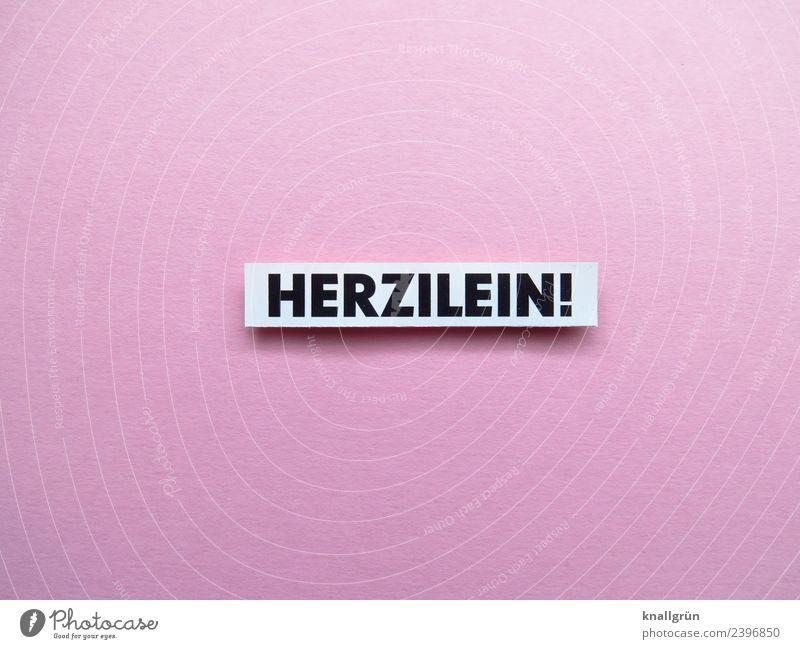 HERZILEIN! weiß schwarz Liebe Gefühle Zusammensein rosa Schriftzeichen Kommunizieren Schilder & Markierungen Herz Romantik Kitsch Partnerschaft Verliebtheit