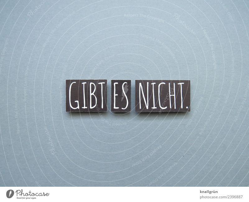 Gibt es nicht nicht existent Kommunizieren Buchstaben Wort Satz Typographie Sprache Schriftzeichen Text Kommunikation Lateinisches Alphabet
