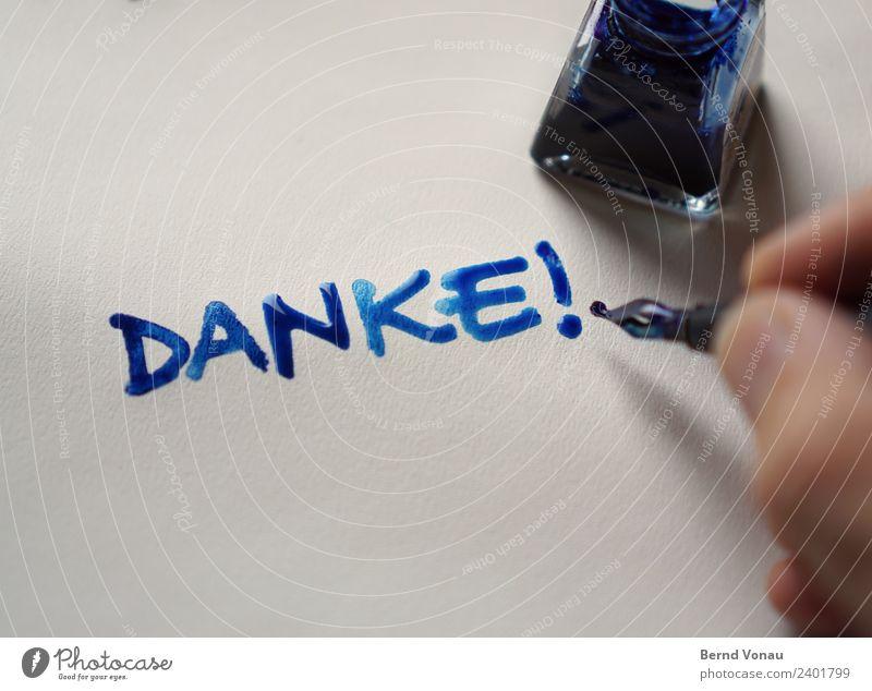 Danke! maskulin Finger Schriftzeichen authentisch nass blau Tusche Tinte Füllfederhalter schreiben dankbar Information Kalligraphie Tintenfaß danken danke schön