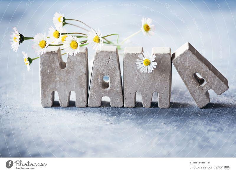 Mama Mutter Muttertag Familie & Verwandtschaft Buchstaben Beton Liebe Verbundenheit Blume Gänseblümchen danke schön danken Frühling Sommer rustikal dankbar Stil