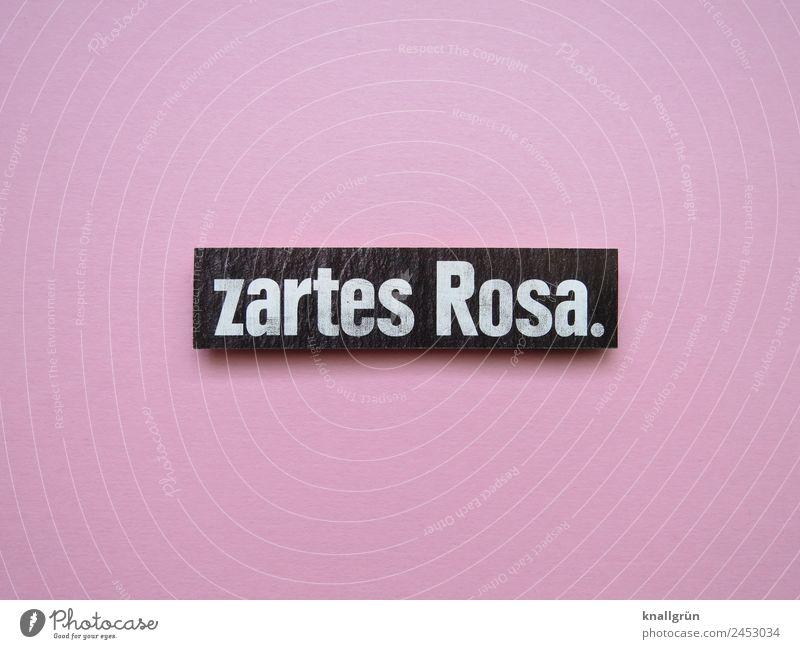 zartes Rosa rosa Farbe Farbfoto Buchstaben Wort Satz Typographie Kommunikation Sprache Schriftzeichen Text Mitteilung Letter Kommunizieren Lateinisches Alphabet