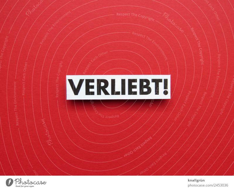 VERLIEBT! weiß rot schwarz Liebe Gefühle Glück Paar Zusammensein Schriftzeichen Kommunizieren Sex Schilder & Markierungen Lebensfreude Beginn Romantik