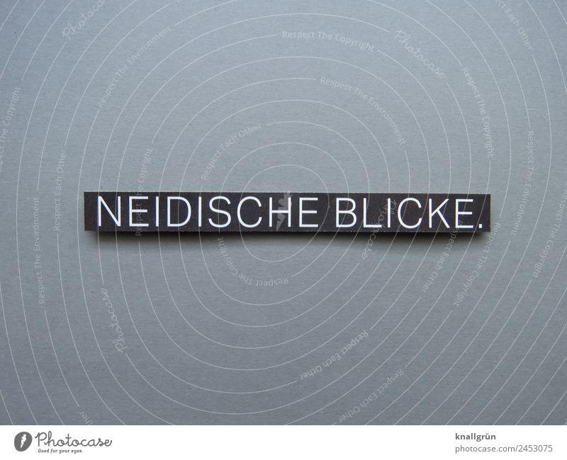 NEIDISCHE BLICKE. Schriftzeichen Schilder & Markierungen Kommunizieren Blick grau schwarz weiß Gefühle Stimmung Neugier Interesse Eifersucht Neid Ärger
