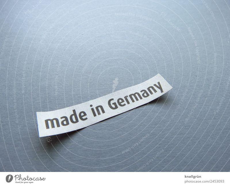 made in Germany Schriftzeichen Schilder & Markierungen Kommunizieren Erfolg Originalität grau schwarz weiß authentisch Erwartung Fortschritt Idee kaufen Handel