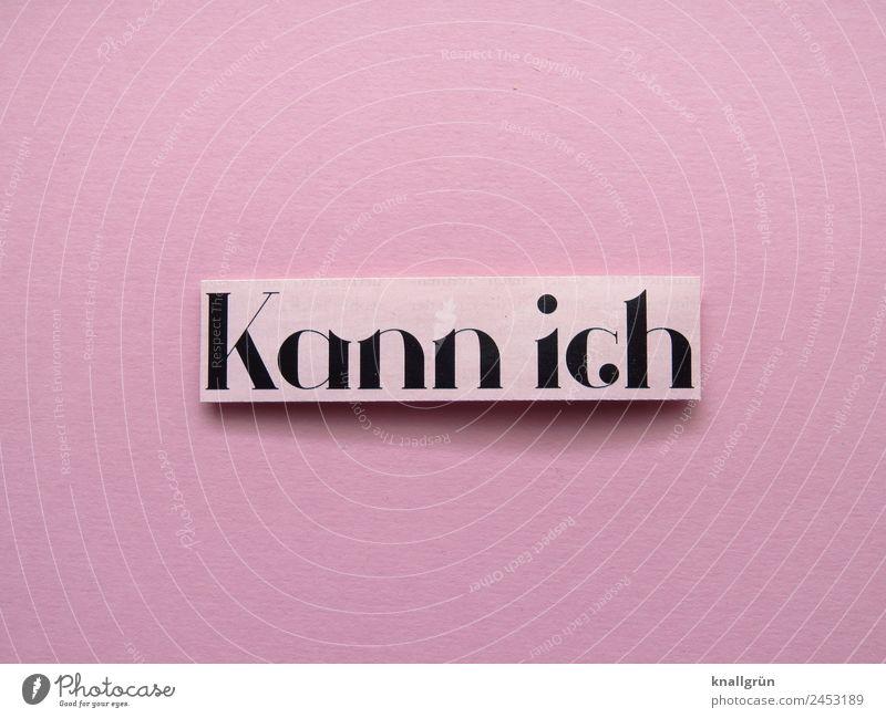Kann ich Schriftzeichen Schilder & Markierungen Kommunizieren rosa schwarz Gefühle selbstbewußt Coolness Optimismus Erfolg Mut Tatkraft Neugier Beginn