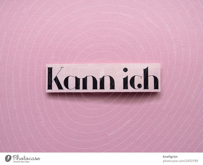 Kann ich schwarz Gefühle rosa Schriftzeichen Kommunizieren Schilder & Markierungen Erfolg Beginn Coolness Neugier Ziel Mut selbstbewußt Optimismus Erwartung
