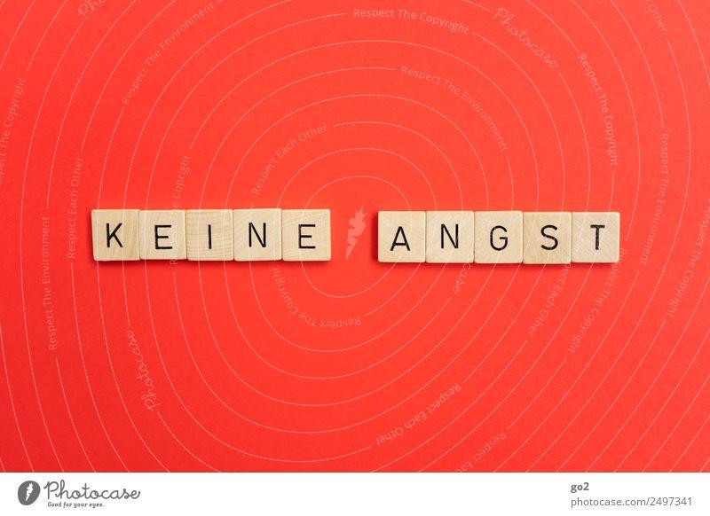 Keine Angst Brettspiel Schriftzeichen einfach positiv rot Gefühle selbstbewußt Optimismus Erfolg Kraft Willensstärke Mut Tatkraft Vertrauen Sicherheit Schutz
