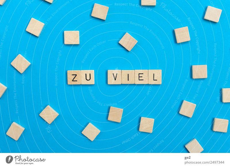 Zu viel Freizeit & Hobby Spielen Brettspiel Schriftzeichen viele blau Müdigkeit Erschöpfung Zukunftsangst Stress Völlerei gefräßig Hemmungslosigkeit egoistisch