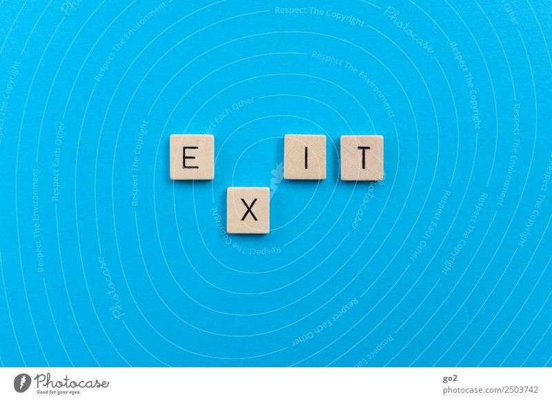 Exit Arbeitslosigkeit Ruhestand Schriftzeichen einfach blau Sehnsucht Erschöpfung Zukunftsangst Einsamkeit Ende Freiheit Inspiration Kreativität Krise