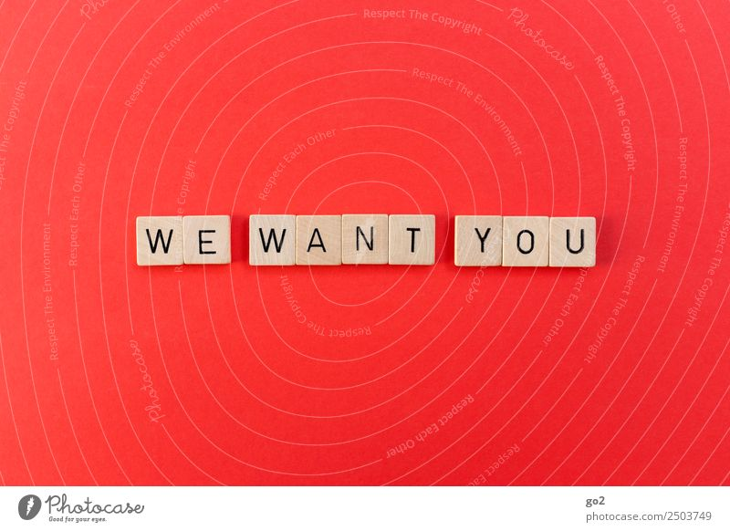 We want you rot Business Spielen Arbeit & Erwerbstätigkeit Schriftzeichen Kommunizieren Erfolg Zukunft einzigartig Studium Team Bildung Beruf Kontakt Wunsch Mut