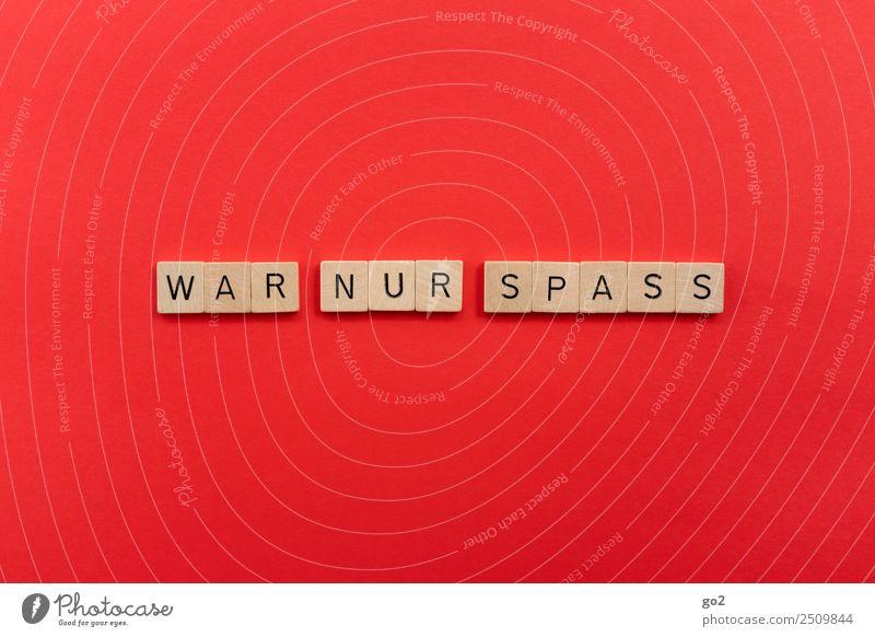 War nur Spass Freizeit & Hobby Spielen Brettspiel Spielstein Schriftzeichen einfach rot Gefühle friedlich trösten Wahrheit Ehrlichkeit vernünftig Fairness