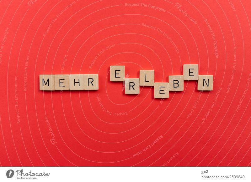 Mehr erleben Sommer rot Freude Lifestyle Leben Glück Spielen Feste & Feiern Freiheit Party Stimmung Freizeit & Hobby Schriftzeichen Geburtstag Abenteuer
