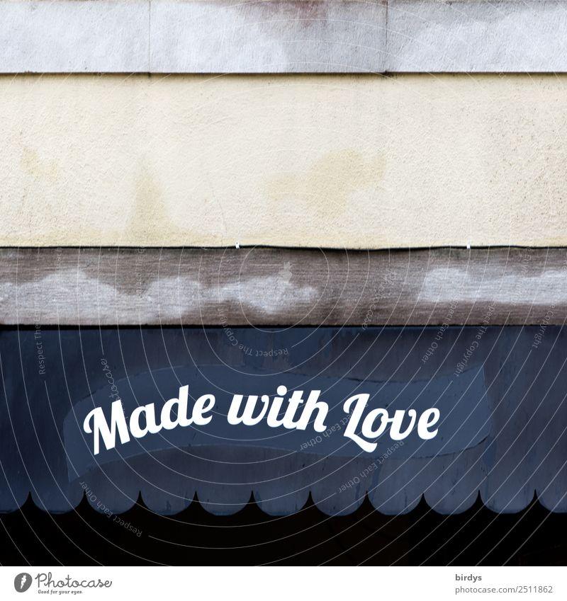 Mit Liebe gemacht Lifestyle kaufen Freude Essen trinken Produktion Handarbeit Dienstleistungsgewerbe Werbebranche Handwerk Erfolg Schaufenster Schriftzeichen