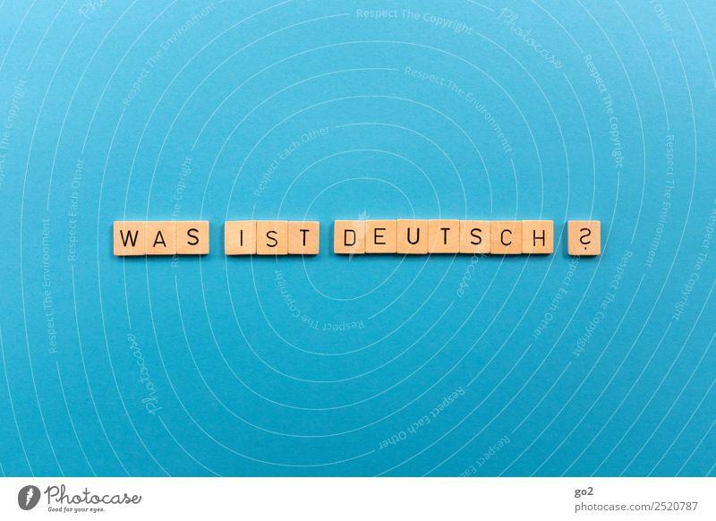 Was ist deutsch? Religion & Glaube Spielen Deutschland Schriftzeichen Europa Ordnung Kultur Zukunft historisch Vergangenheit Macht Reichtum