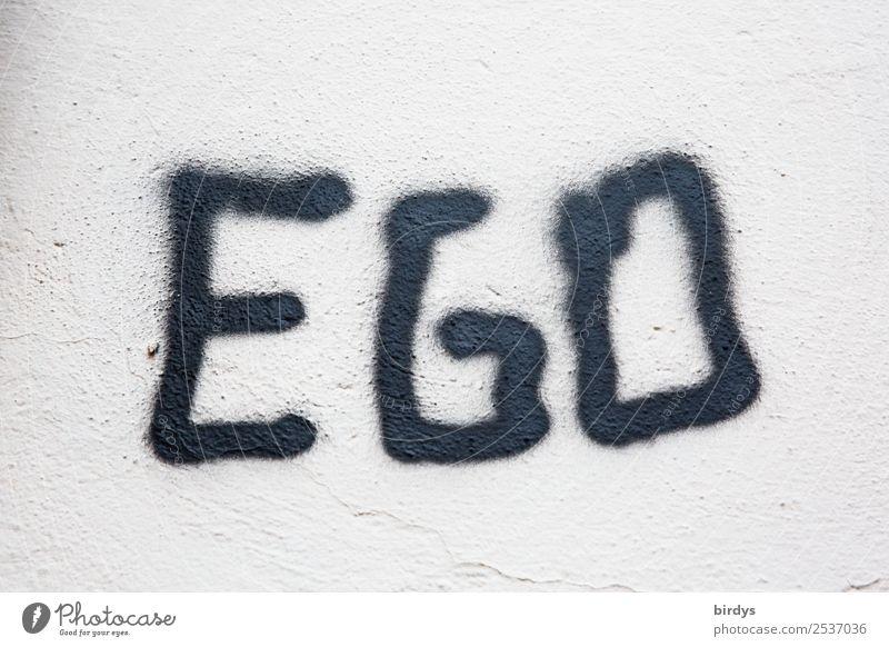EGO Mauer Wand Schriftzeichen Graffiti authentisch einfach frei einzigartig nah positiv grau schwarz weiß Liebe Menschlichkeit Wahrheit Übermut egoistisch