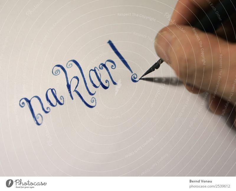 Na Klar! maskulin Hand Finger Schreibwaren Papier Zettel Schreibstift hell Kalligraphie Schreibfeder Schnörkel Schönschrift Buchstaben Zustimmung Tusche Tinte
