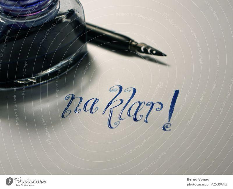 Na Klar! Es ist Montag! Schreibwaren Papier Zettel Schreibstift Schriftzeichen authentisch nass blau Kalligraphie Schreibfeder Tintenfaß Information Mitteilung