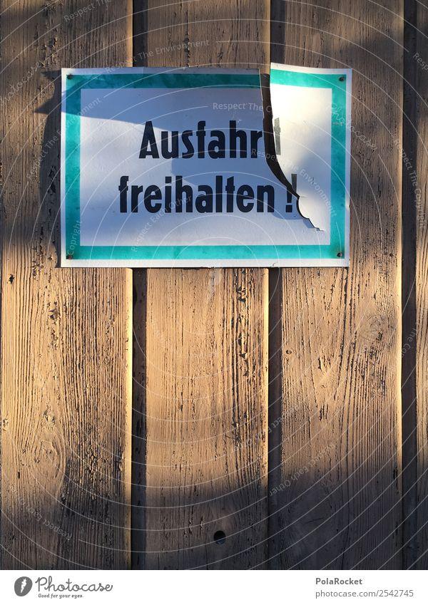 #A# Ausfahrt freihalten! Kunst ästhetisch Hinweisschild Autobahnausfahrt Buchstaben Schilder & Markierungen Farbfoto Gedeckte Farben Außenaufnahme Nahaufnahme
