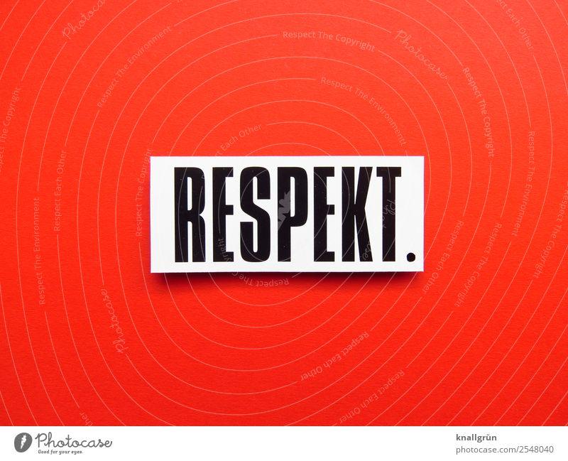 RESPEKT. weiß rot schwarz Liebe Gefühle Zusammensein Stimmung Schriftzeichen Kommunizieren Schilder & Markierungen Freundlichkeit Frieden