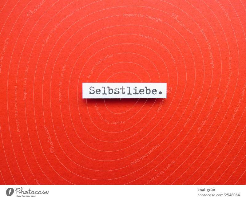 Selbstliebe. Schriftzeichen Schilder & Markierungen Kommunizieren Liebe rot schwarz weiß Gefühle Begeisterung Sympathie Verliebtheit egoistisch Farbfoto