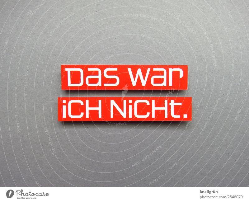 DaS War iCH NiCHt. weiß rot Gefühle grau Stimmung Schriftzeichen Kommunizieren Schilder & Markierungen Misserfolg Ärger Missgeschick Rechtschaffenheit