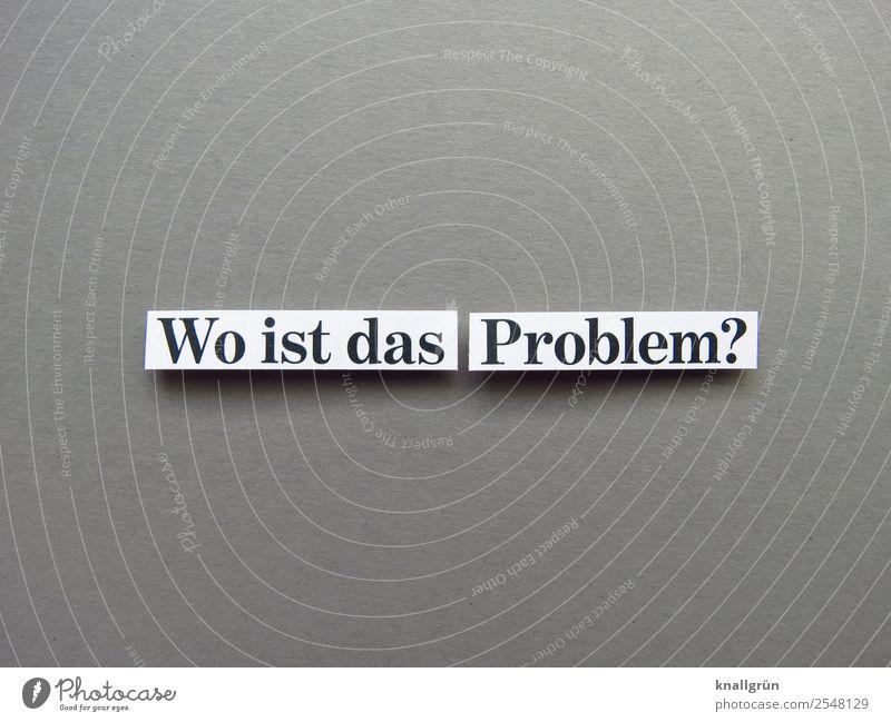 Wo ist das Problem? Fragen Kommunizieren Buchstaben Wort Satz Typographie Schriftzeichen Freisteller Sprache Kommunikation Text Letter Lateinisches Alphabet