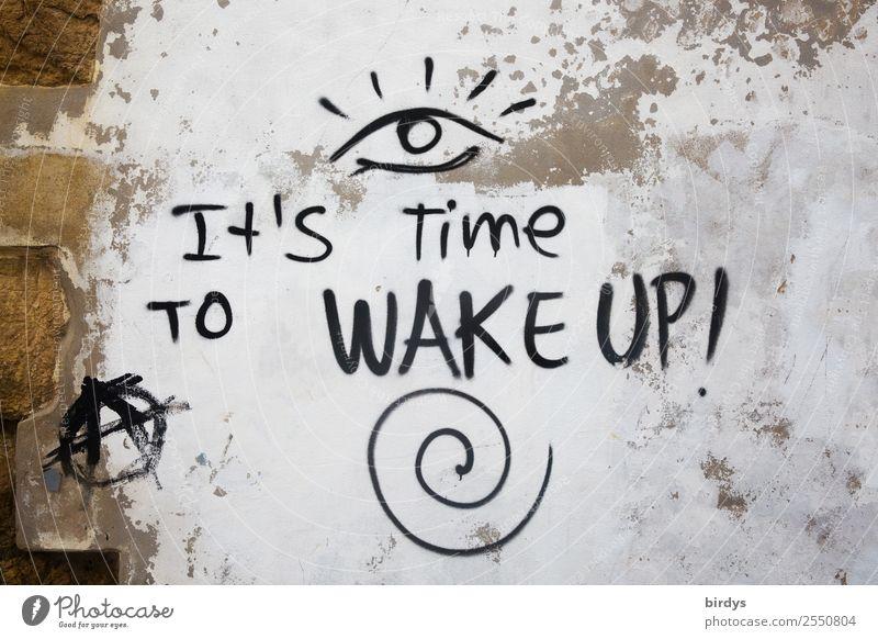 Aufwachen Stadt weiß schwarz Auge Leben Graffiti Wand Zeit Mauer braun Schriftzeichen authentisch Zukunft einzigartig Zeichen Ziel
