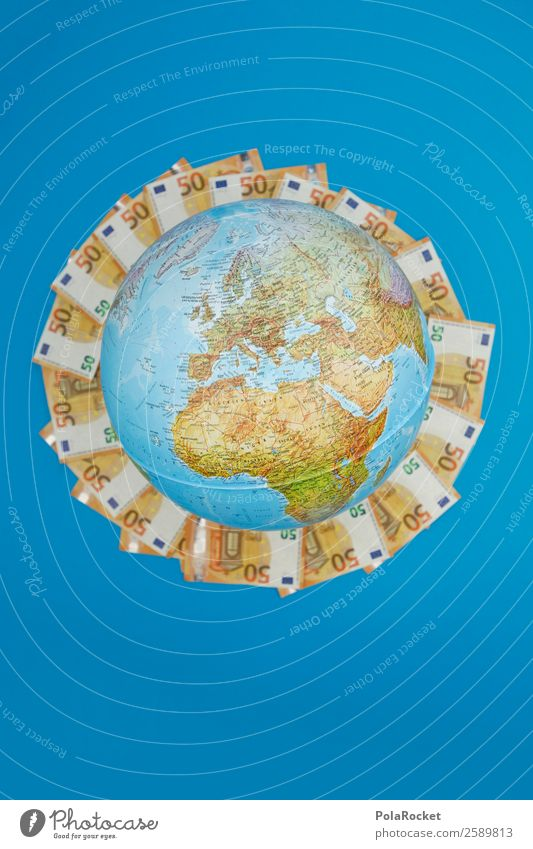 #A# Geld regiert die Welt I Kunst ästhetisch Kapitalwirtschaft Kapitalismus Kapitalanlage Erde global Globalisierung Globus blau Europa Geldinstitut Geldscheine