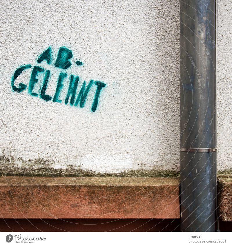 Dein Foto wurde leider nicht bestätigt. Stadt Wand Graffiti Mauer Fassade Erfolg Schriftzeichen Sorge Karriere Ablehnung Misserfolg Regenrinne