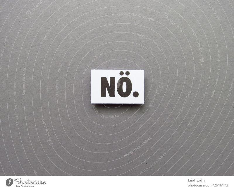 Nö. Ablehnung Nein Widerstandskraft Gefühle Gegenwehr trotzig Erwartung schwierig Buchstaben Wort Satz Letter Schriftzeichen Mitteilung Typographie