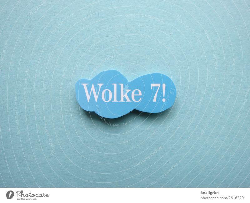 Wolke 7! Schriftzeichen Schilder & Markierungen Kommunizieren Glück blau weiß Gefühle Liebe Verliebtheit Partnerschaft Schweben Farbfoto Studioaufnahme