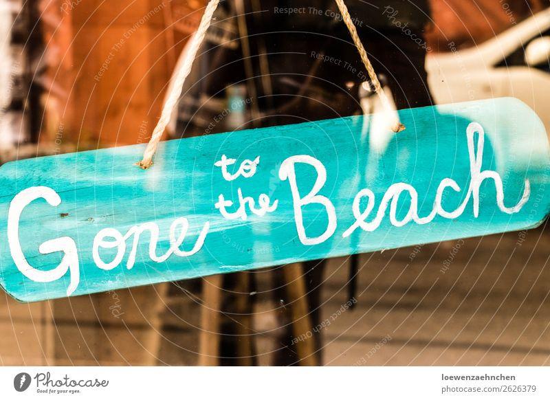 Gone to the Beach Ferien & Urlaub & Reisen Sommer Sonne Meer Erholung ruhig Strand Tourismus Schilder & Markierungen genießen kaufen geschlossen Sommerurlaub
